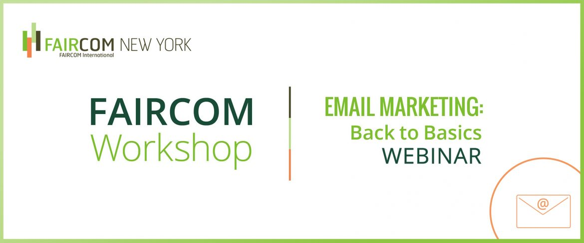 Faircom Workshop: Email Marketing, Back to Basics