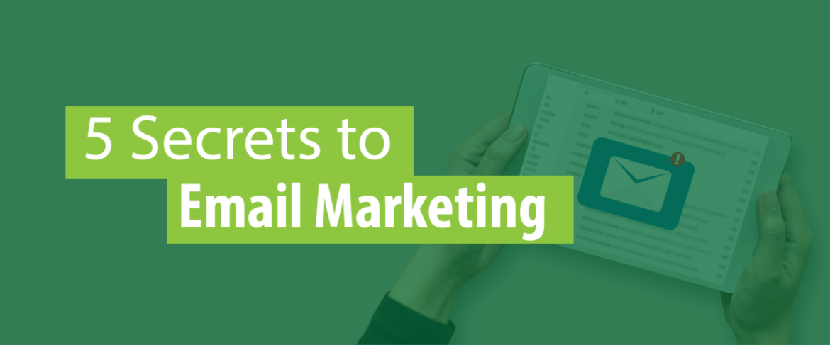 5 Secrets to Email Marketing