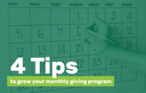 4 tips to grow your monthly giving program