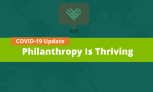 COVID-19 — Philanthropy is Thriving