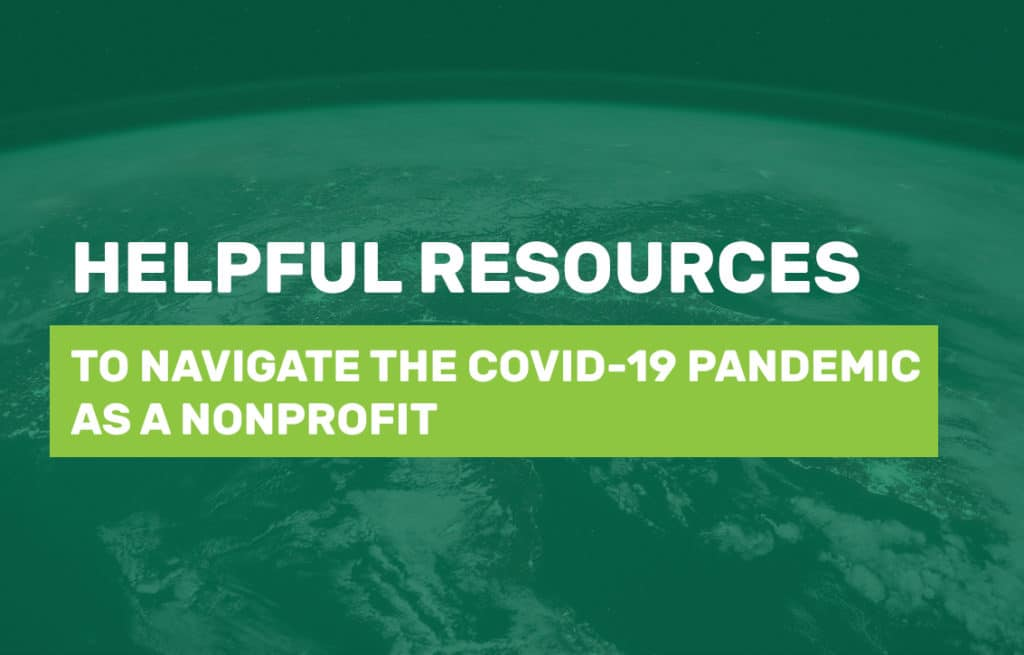 Helpful resources to navigate the COVID-19 pandemic as a nonprofit