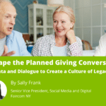Reshape the Planned Giving Conversation